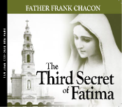 Third Secret of Fatima - Father Frank Chacon