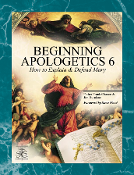 Beginning Apologetics 6